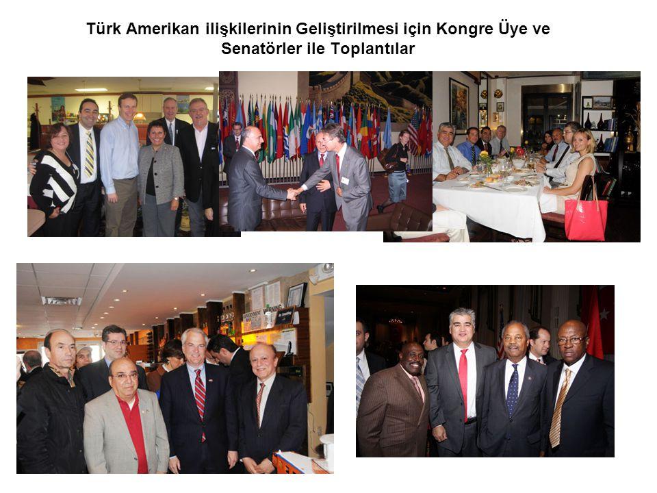 Türk Amerikan ilişkilerinin Geliştirilmesi için Kongre Üye ve Senatörler ile Toplantılar