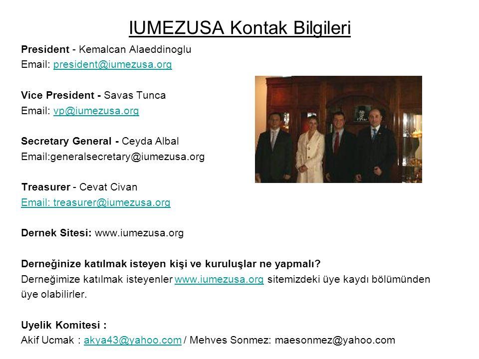 IUMEZUSA Kontak Bilgileri President - Kemalcan Alaeddinoglu Email: president@iumezusa.orgpresident@iumezusa.org Vice President - Savas Tunca Email: vp