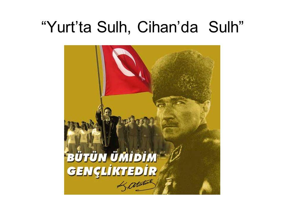 """""""Yurt'ta Sulh, Cihan'da Sulh"""""""