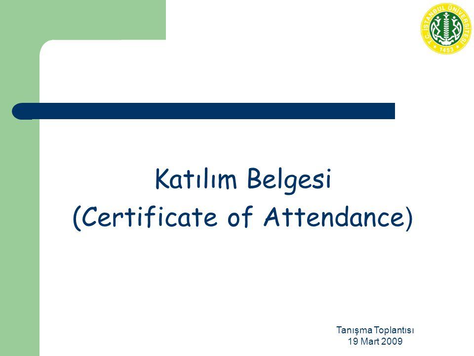 Tanışma Toplantısı 19 Mart 2009 Katılım Belgesi (Certificate of Attendance )