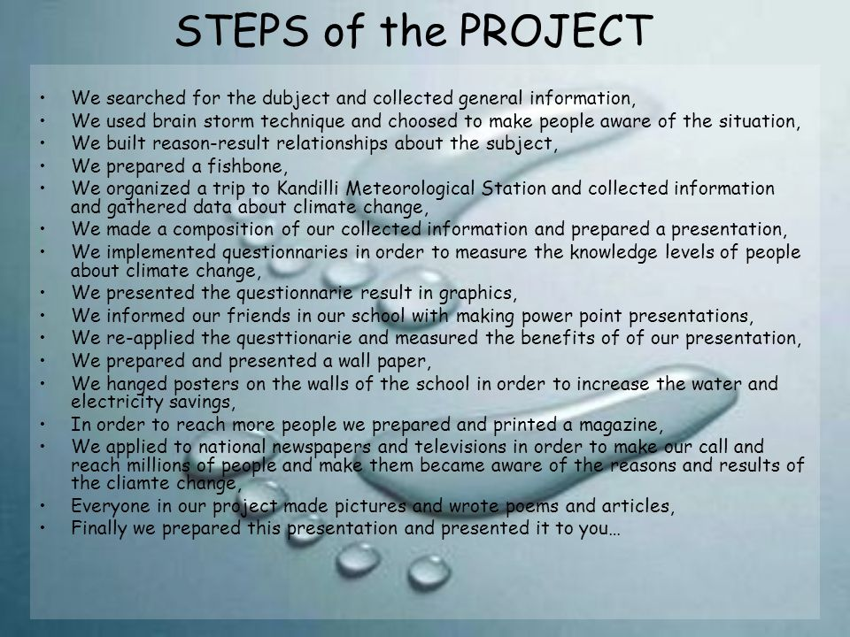 STEPS of the PROJECT We searched for the dubject and collected general information, We used brain storm technique and choosed to make people aware of