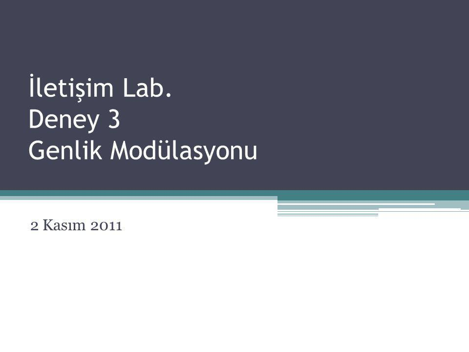 İletişim Lab. Deney 3 Genlik Modülasyonu 2 Kasım 2011