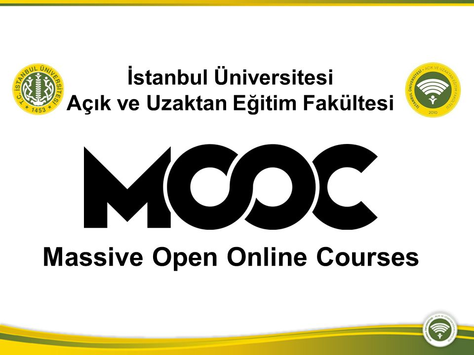 İstanbul Üniversitesi Açık ve Uzaktan Eğitim Fakültesi Massive Open Online Courses