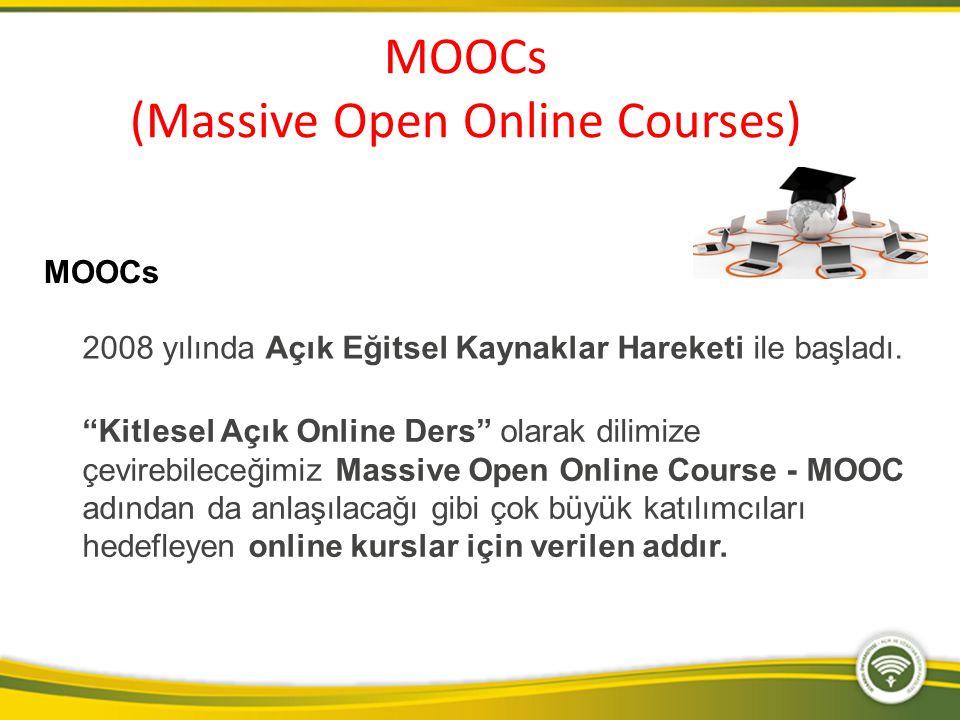 MOOCs Belli konulara ilgi duyanların, hem çalışıp hem okuyanların, belli bir meslek veya uzmanlık alanı konusunda kararsız kalanların hedeflerini belirlemesi ve yeteneklerini geliştirmesi için uygun online çözüm yoludur.