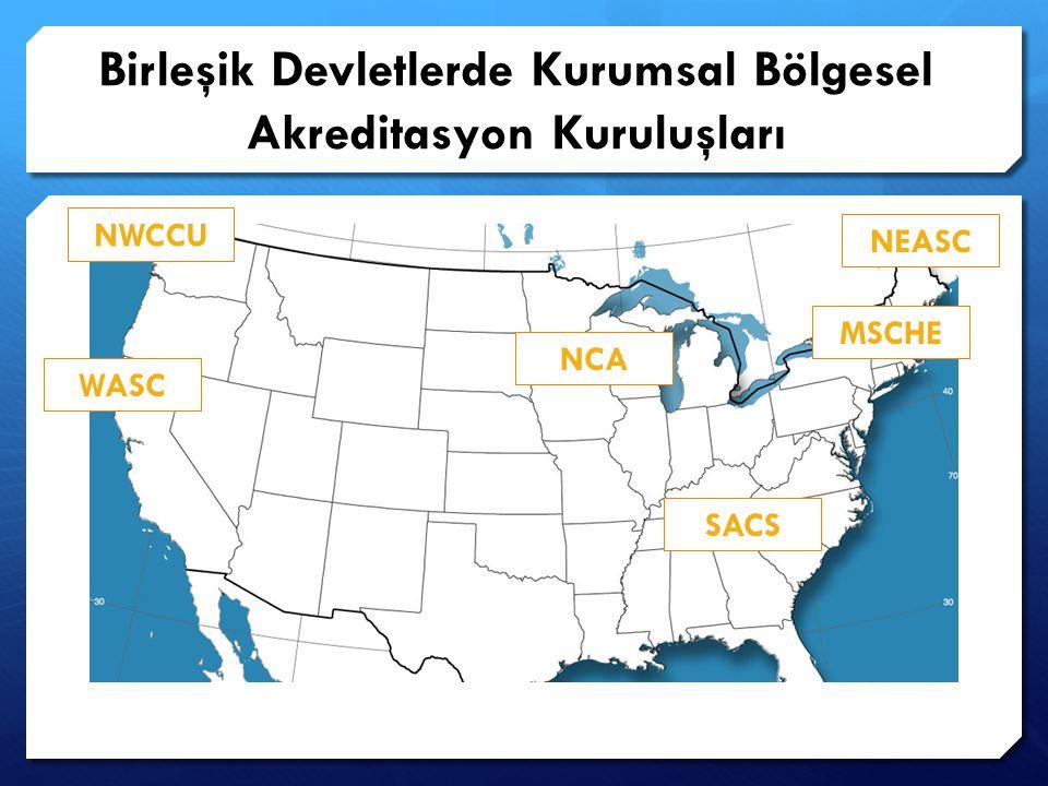 Birleşik Devletlerde Kurumsal Bölgesel Akreditasyon Kuruluşları NWCCU WASC NCA MSCHE SACS NEASC