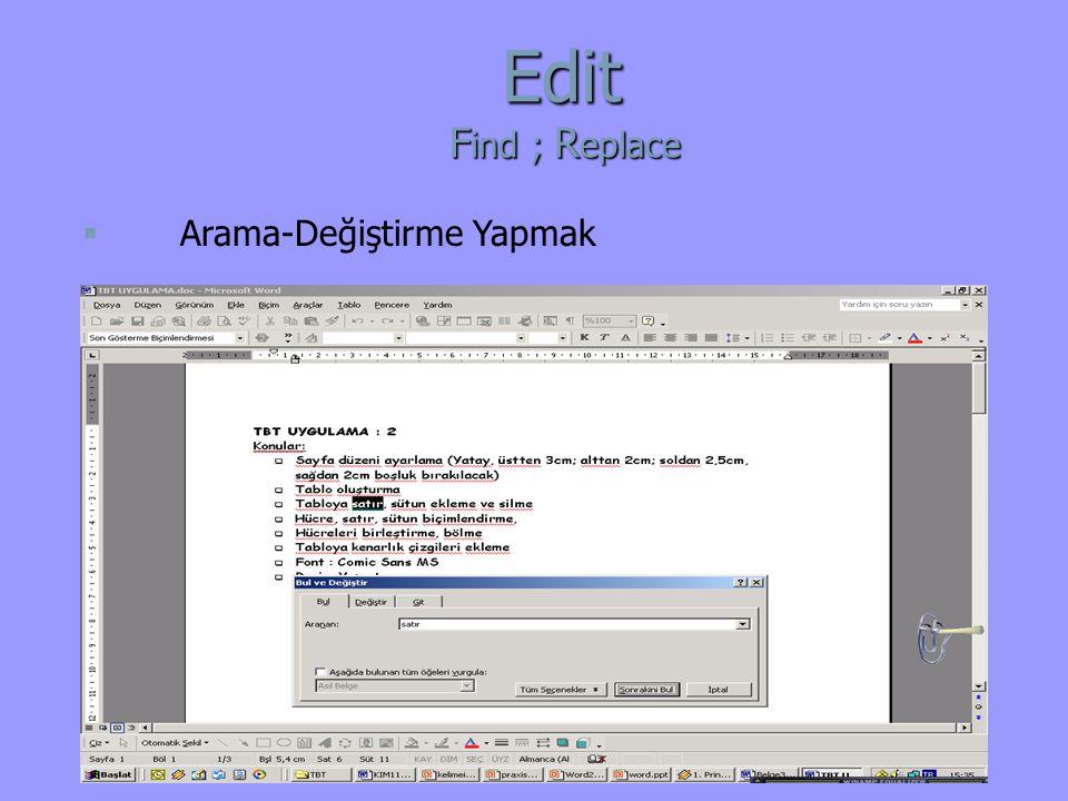  Arama-Değiştirme Yapmak Edit F ind ; R eplace