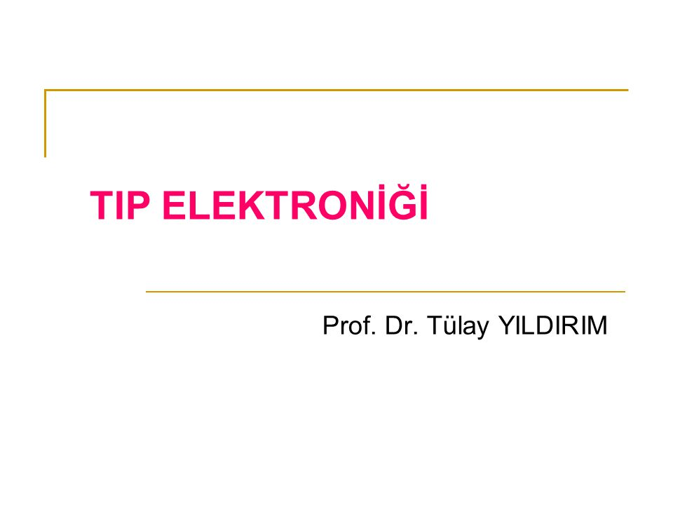 TIP ELEKTRONİĞİ Prof.Dr.