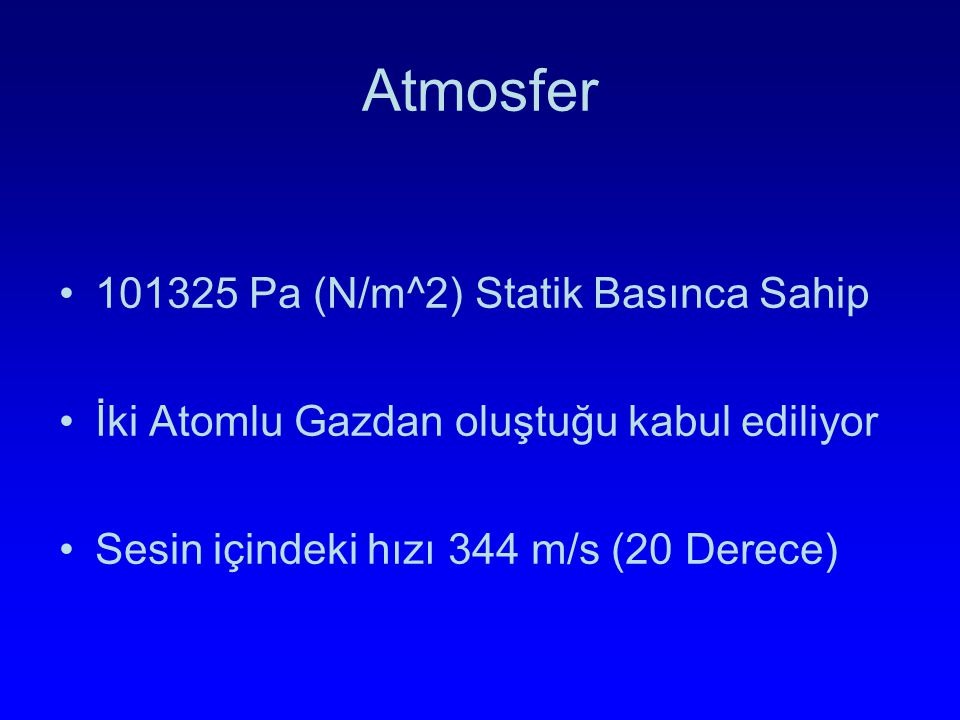 SES KAYNAĞISES BASINCISES GÜCÜ SES BASINÇ SEVİYESİ PascalWatt/m^2dB SPL 1 atmosfer basıncındaki ses dalgasının teorik limiti101325 Pa 194 dB Krakatoa Yanardağı Patlaması (160 km, Havadan)20000 Pa 180 dB Termo-Akustik Ses Kaynağı12000 Pa 176 dB M1 Garand silahı 1 metreden5000 Pa1x10 4 W/m 2 168 dB Ticari Jet 30 metreden630 Pa 150 dB Standart Tüfek 1 metreden200 Pa1x10 2 W/m 2 140 dB Acı Sınırı100 Pa 134 dB Kısa zamanda kalıcı zarar sınırı20 Pa 1 W/m 2 yaklaşık 120 dB Ticari Jet 100 metreden6 – 200 Pa1x10 -1 W/m 2 110 – 140 dB Pnömatik çekiç 1 metre2 Pa1x10 -2 W/m 2 approx.