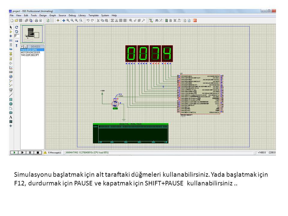 Simulasyonu başlatmak için alt taraftaki düğmeleri kullanabilirsiniz. Yada başlatmak için F12, durdurmak için PAUSE ve kapatmak için SHIFT+PAUSE kulla