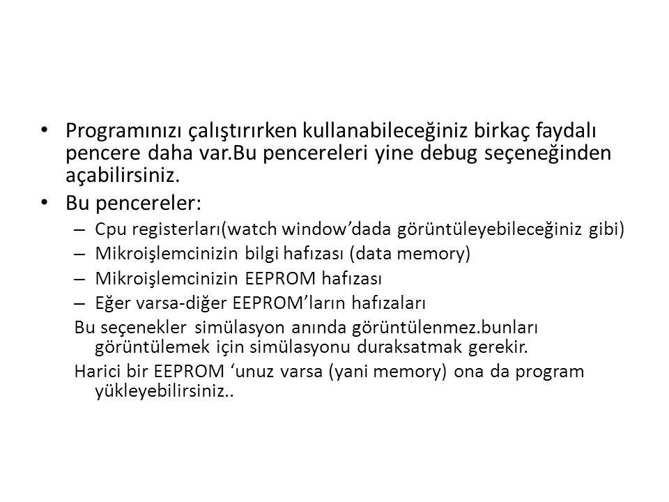 Programınızı çalıştırırken kullanabileceğiniz birkaç faydalı pencere daha var.Bu pencereleri yine debug seçeneğinden açabilirsiniz. Bu pencereler: – C