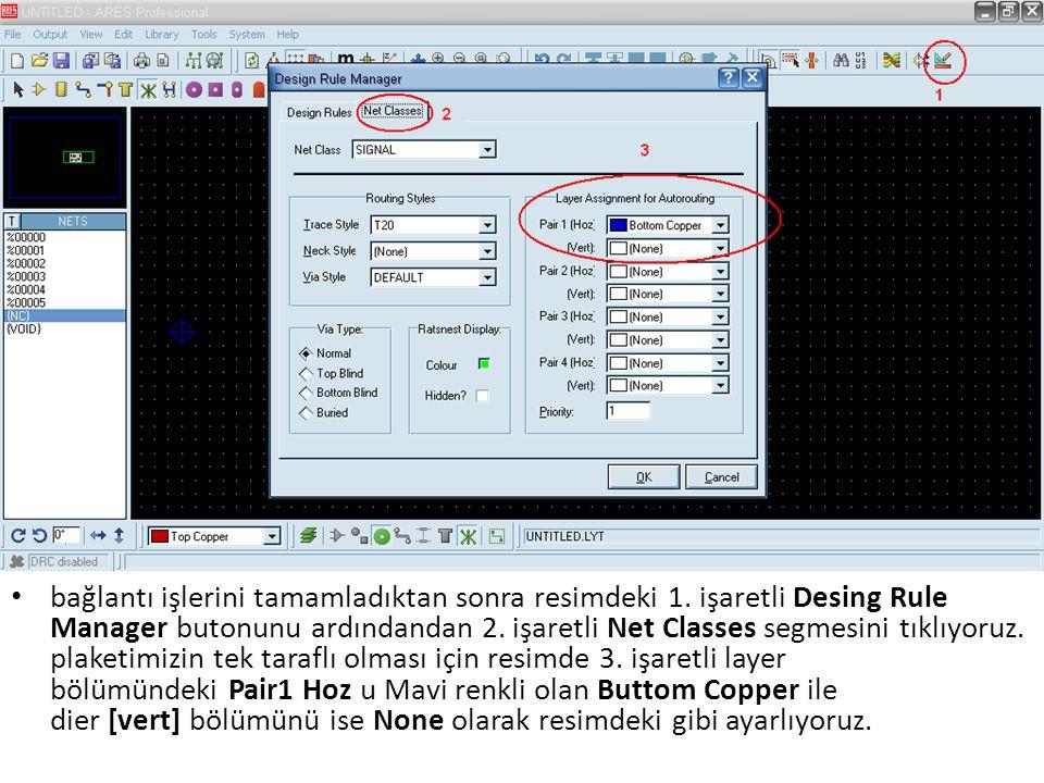 bağlantı işlerini tamamladıktan sonra resimdeki 1. işaretli Desing Rule Manager butonunu ardındandan 2. işaretli Net Classes segmesini tıklıyoruz. pla