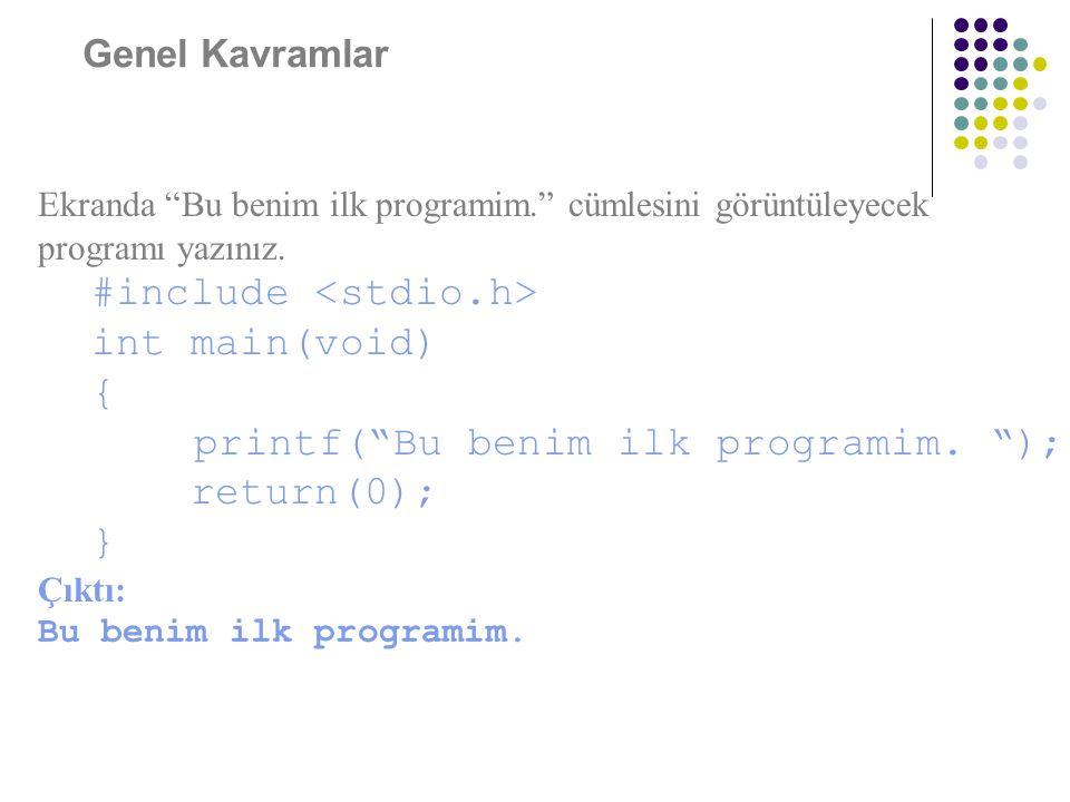 """Örnek Program Ekranda """"Bu benim ilk programim."""" cümlesini görüntüleyecek programı yazınız. #include int main(void) { printf(""""Bu benim ilk programim. """""""