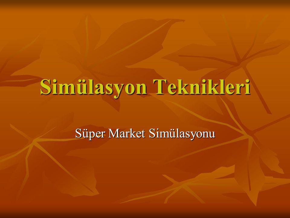Simülasyon Teknikleri Süper Market Simülasyonu