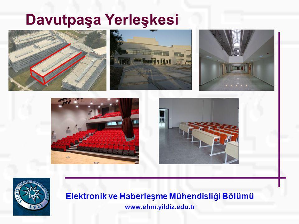 Elektronik ve Haberleşme Mühendisliği Bölümü www.ehm.yildiz.edu.tr Davutpaşa Yerleşkesi