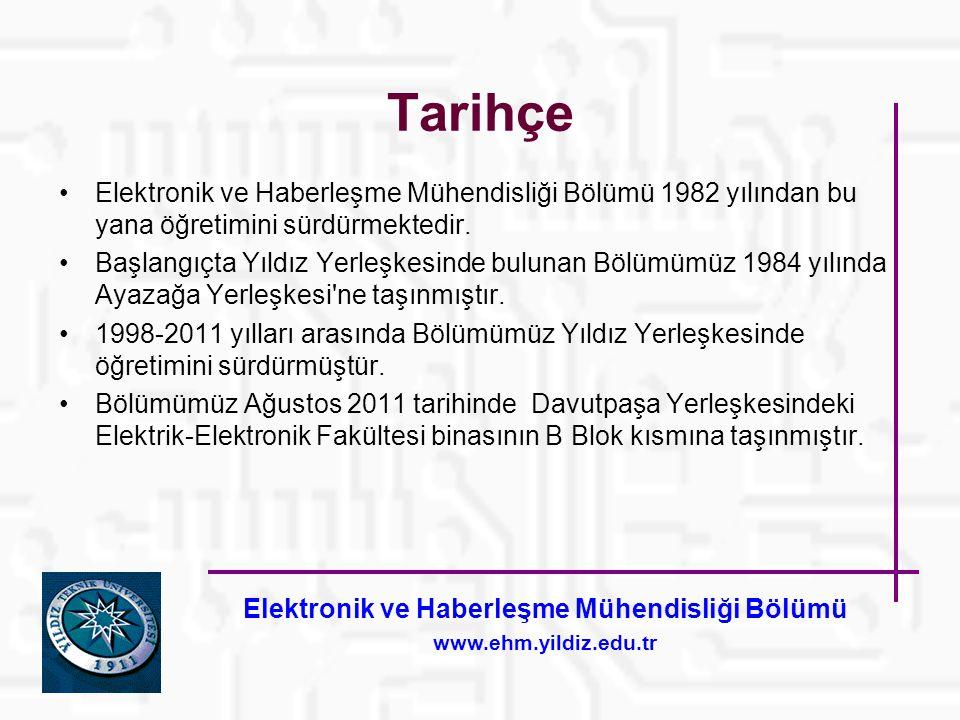 Tarihçe Elektronik ve Haberleşme Mühendisliği Bölümü 1982 yılından bu yana öğretimini sürdürmektedir. Başlangıçta Yıldız Yerleşkesinde bulunan Bölümüm