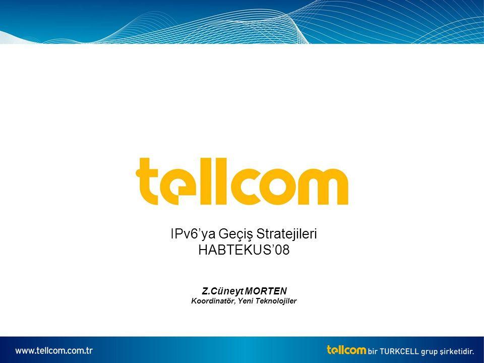 Başlıklar Durum Analizi ISS Bakış Açısı ile IPv6 Migrasyonu Tellcom Yeni Nesil Şebekeler ve IPv6 Stratejisi IPv6 Hedeflerimiz