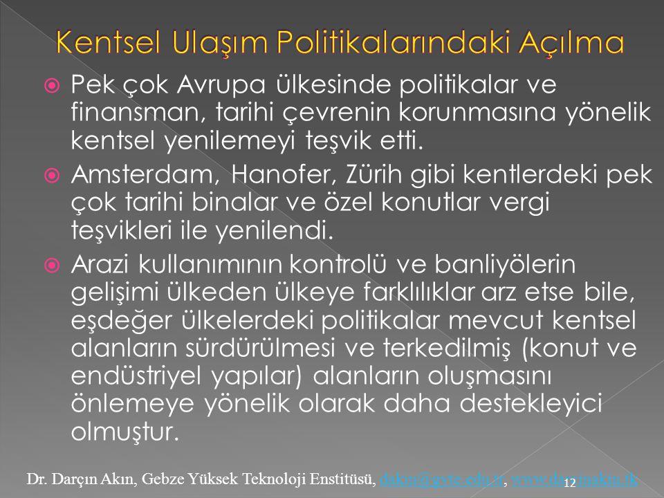 Dr. Darçın Akın, Gebze Yüksek Teknoloji Enstitüsü, dakin@gyte.edu.tr, www.darcinakin.tkdakin@gyte.edu.trwww.darcinakin.tk  Pek çok Avrupa ülkesinde p