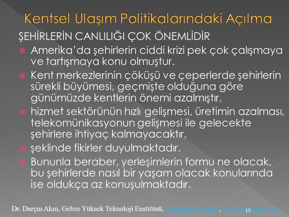 Dr. Darçın Akın, Gebze Yüksek Teknoloji Enstitüsü, dakin@gyte.edu.tr, www.darcinakin.tkdakin@gyte.edu.trwww.darcinakin.tk ŞEHİRLERİN CANLILIĞI ÇOK ÖNE