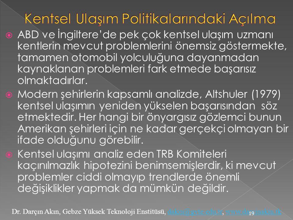 Dr. Darçın Akın, Gebze Yüksek Teknoloji Enstitüsü, dakin@gyte.edu.tr, www.darcinakin.tkdakin@gyte.edu.trwww.darcinakin.tk  ABD ve İngiltere'de pek ço