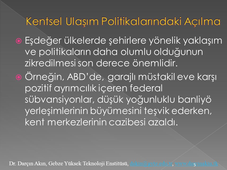 Dr. Darçın Akın, Gebze Yüksek Teknoloji Enstitüsü, dakin@gyte.edu.tr, www.darcinakin.tkdakin@gyte.edu.trwww.darcinakin.tk  Eşdeğer ülkelerde şehirler