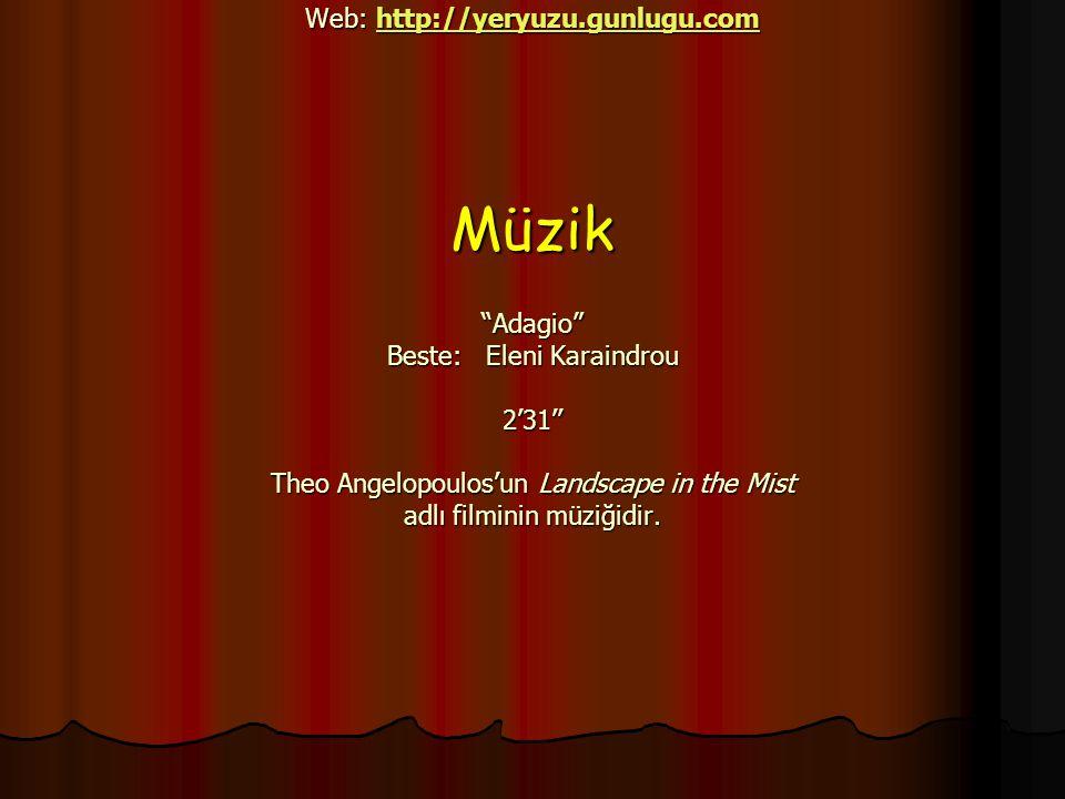 İletişim Bilgileri E-Posta: altunay@deu.edu.tr Web: http://okul.sevgisi.com Web: http://yeryuzu.gunlugu.com Müzik Adagio Beste: Eleni Karaindrou 2'31'' Theo Angelopoulos'un Landscape in the Mist adlı filminin müziğidir.