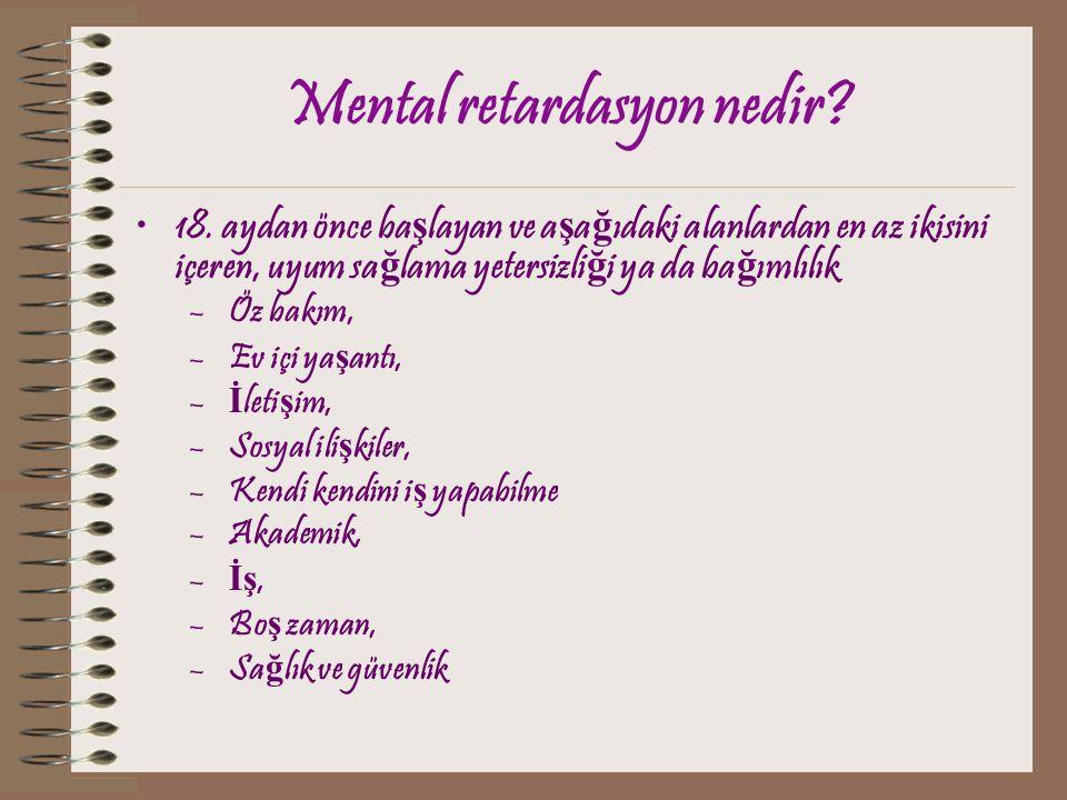 Geli ş me gerili ğ i/mental retardasyon Çok a ğ ır bir gerilik yoksa 2 ya ş ın altında mental retardasyon terimi kullanılmamalıdır.