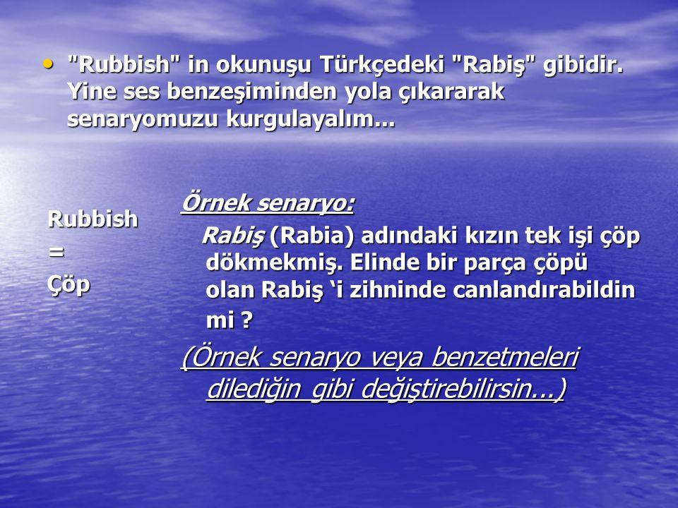 Rubbish in okunuşu Türkçedeki Rabiş gibidir.