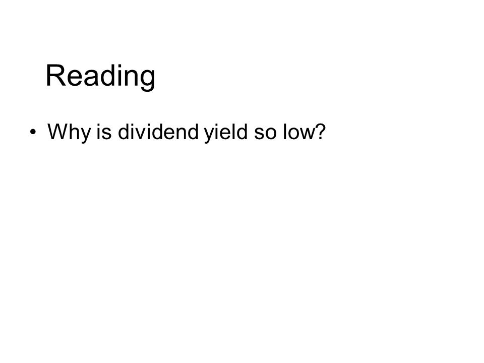 Reading Why is dividend yield so low?