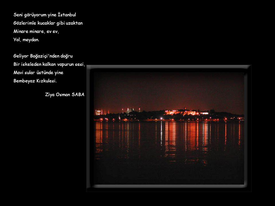 İstanbul da gece var mı.Odamdaki ne öyleyse. Bulutlar küsmüyorlar mı, Perdeleri biz çekince.