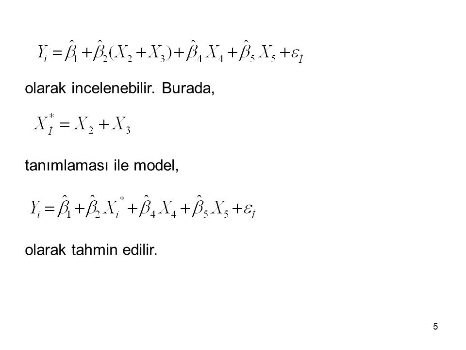 tanımlaması ile model, olarak tahmin edilir. olarak incelenebilir. Burada, 5