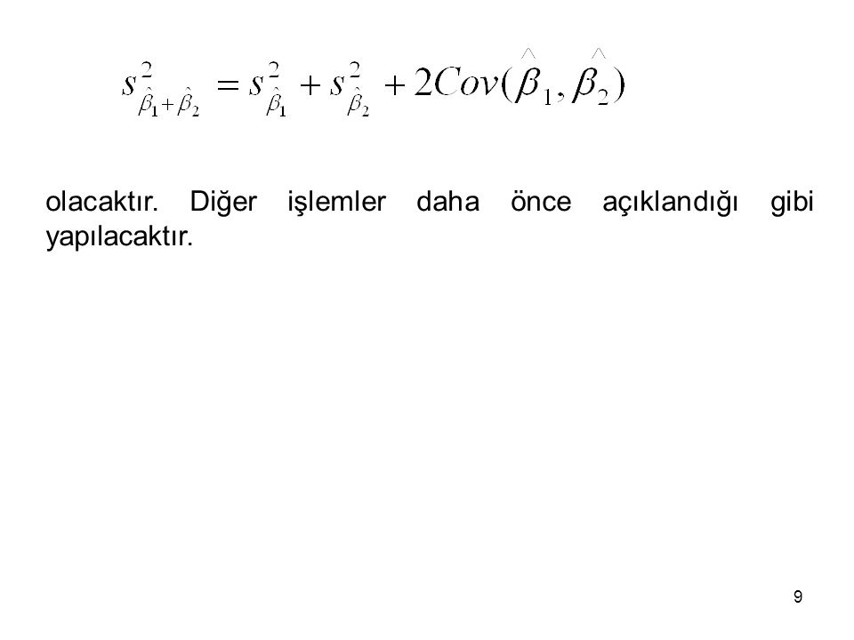Uygulama: Türkiye'nin 1980-2000 yılları arasında elde ettiği turizm gelirlerini (TG) incelemek amacıyla Türkiye'ye gelen turist sayısı (TS) ve turizm yatırımları (TY) değişkenleri ile tam logaritmik model elde edilmiştir.