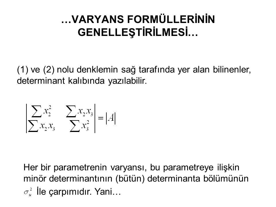 …VARYANS FORMÜLLERİNİN GENELLEŞTİRİLMESİ… Sapmalar biçiminde yazılmış iki açıklayıcı değişkenli modelin normal denklemleri şöyledir. (2) Parantez için