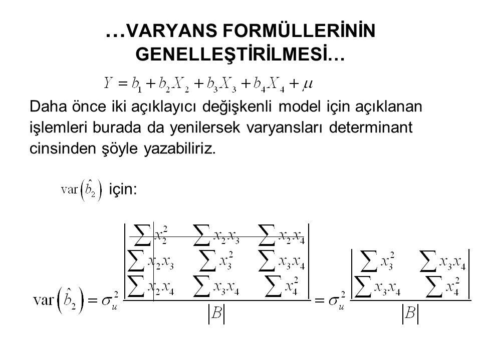 … VARYANS FORMÜLLERİNİN GENELLEŞTİRİLMESİ… 3) Üç açıklayıcı değişkenli model Normal denklemin sağ tarafında görülen bilinen terimlerin determinantı şöyledir: