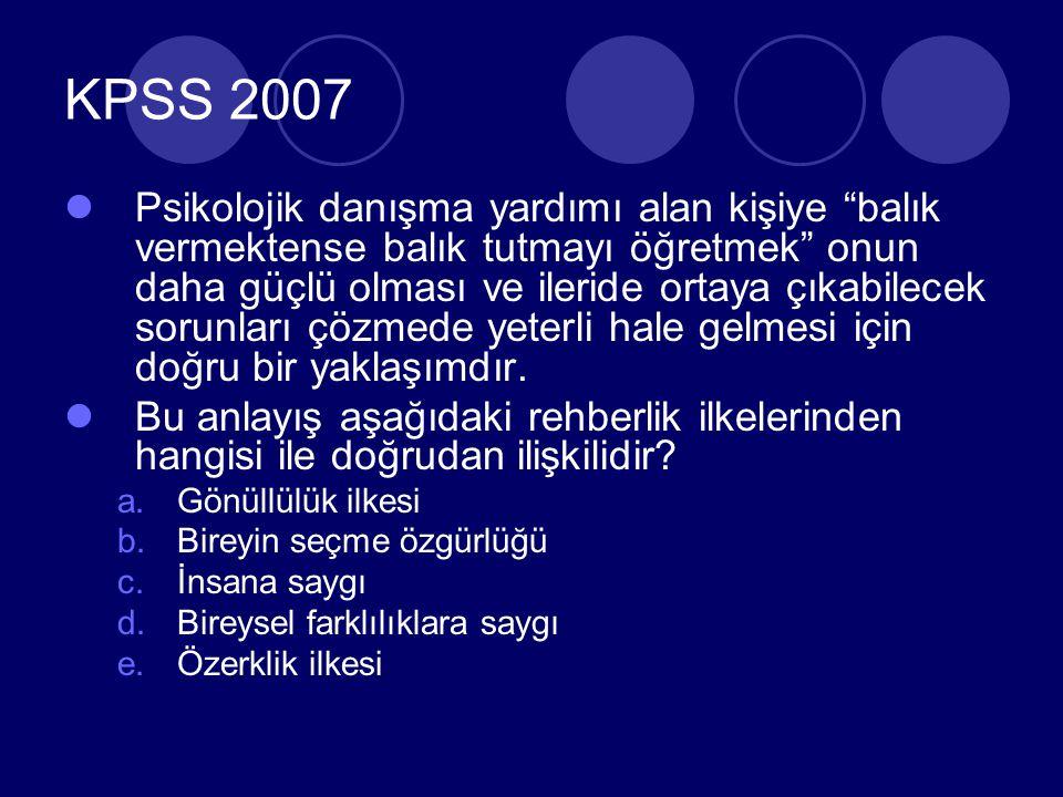Kpss 2006 Aşağıdakilerden hangisi okul psikolojik danışmanı için uygun bir yaklaşım değildir.