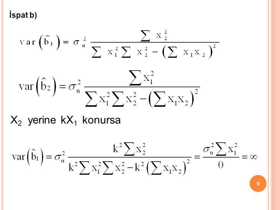 9 İspat b) X 2 yerine kX 1 konursa