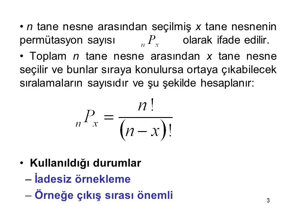 3 n tane nesne arasından seçilmiş x tane nesnenin permütasyon sayısı …..olarak ifade edilir. Toplam n tane nesne arasından x tane nesne seçilir ve bun
