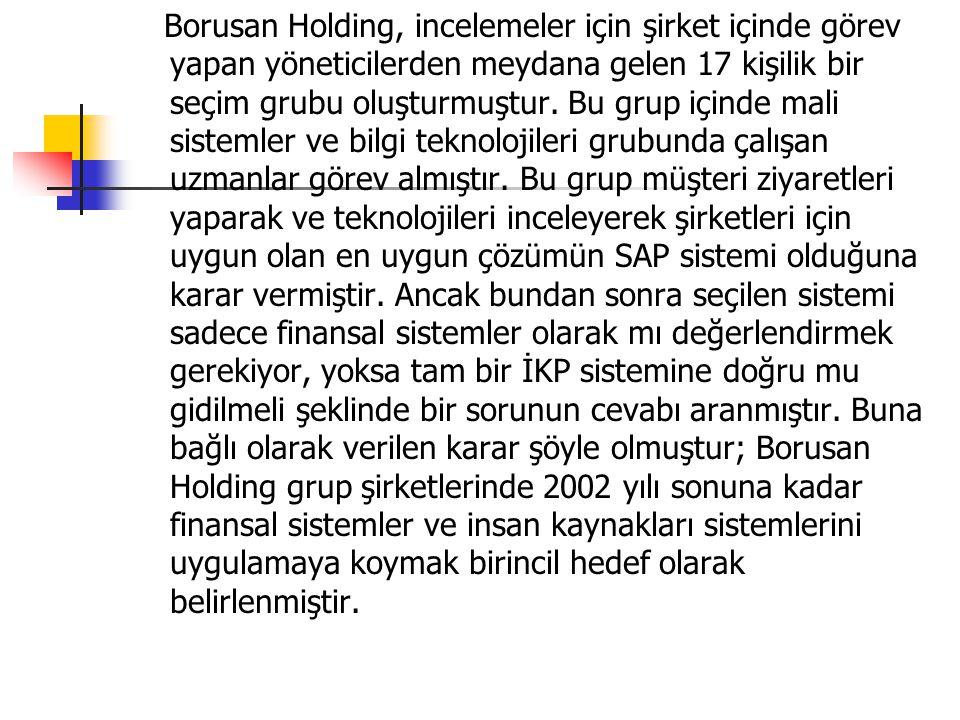 Borusan Holding, incelemeler için şirket içinde görev yapan yöneticilerden meydana gelen 17 kişilik bir seçim grubu oluşturmuştur.