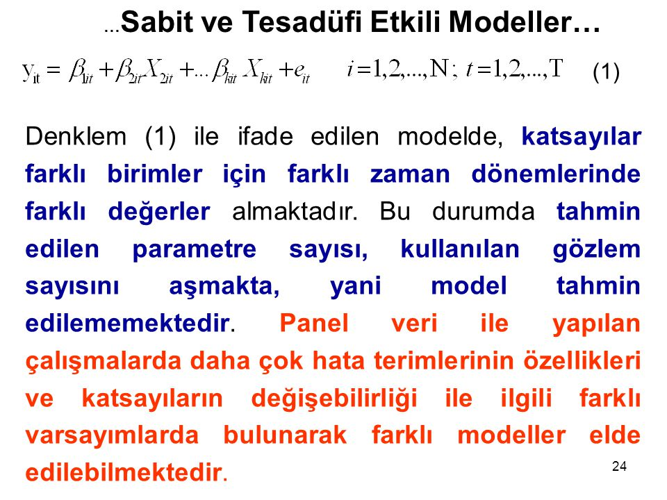 24 … Sabit ve Tesadüfi Etkili Modeller… Denklem (1) ile ifade edilen modelde, katsayılar farklı birimler için farklı zaman dönemlerinde farklı değerle