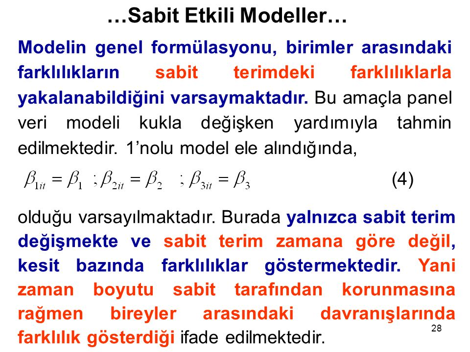 28 …Sabit Etkili Modeller… Modelin genel formülasyonu, birimler arasındaki farklılıkların sabit terimdeki farklılıklarla yakalanabildiğini varsaymakta