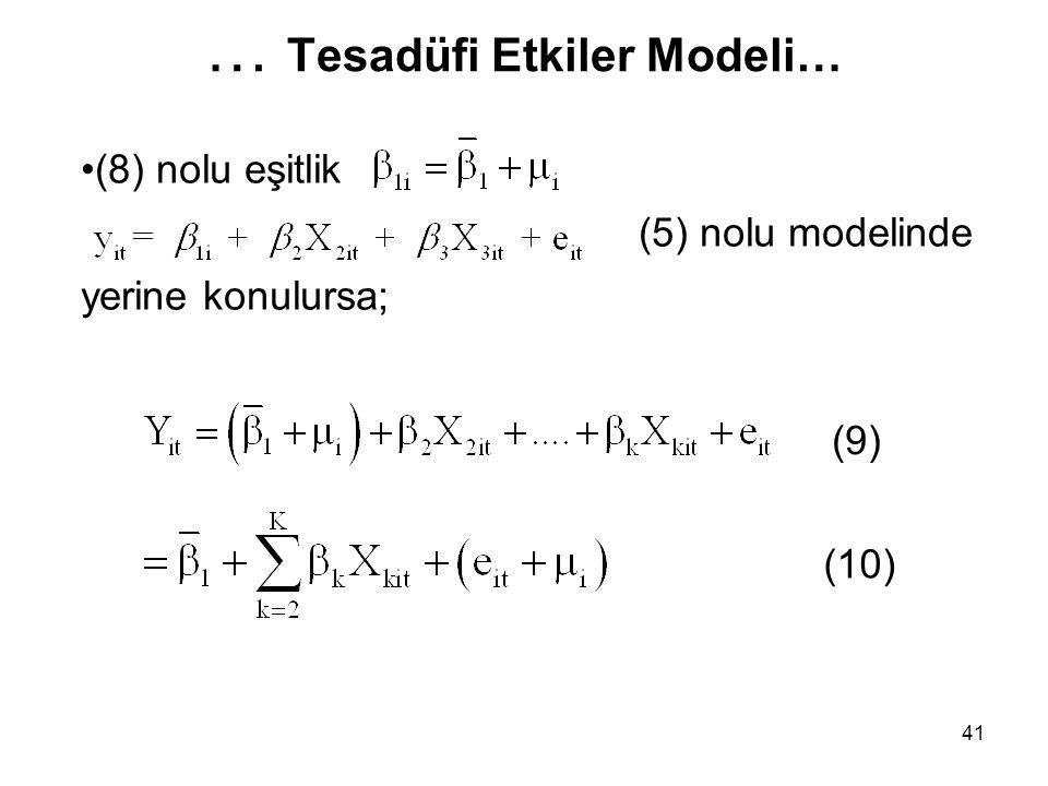 41 … Tesadüfi Etkiler Modeli… (8) nolu eşitlik (5) nolu modelinde yerine konulursa; (10) (9)