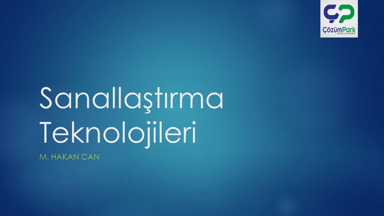 Sanallaştırma Teknolojileri M. HAKAN CAN