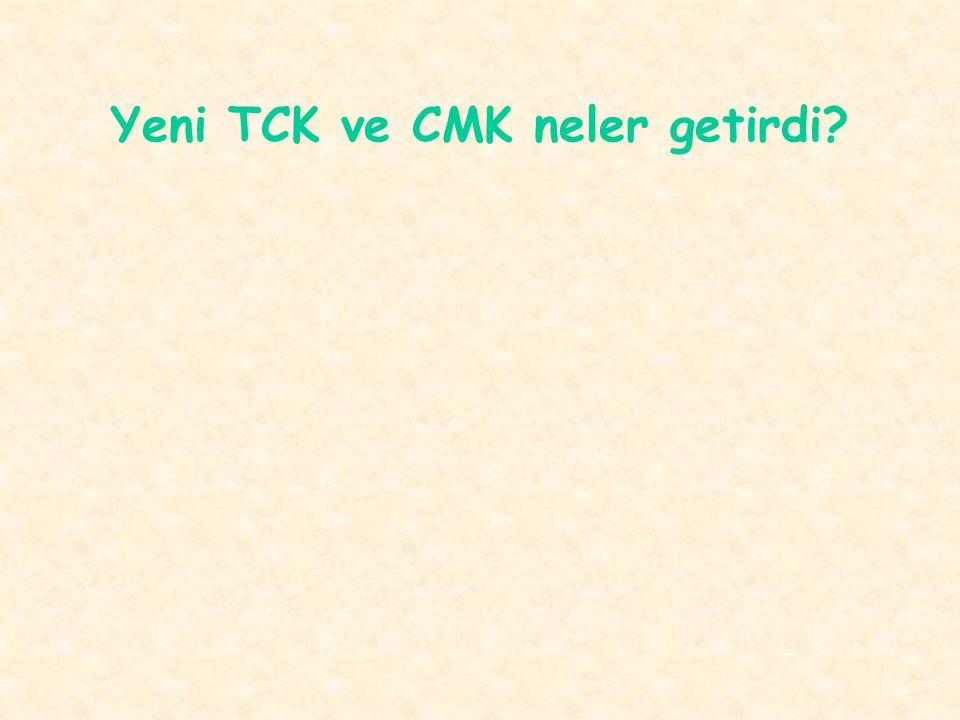 Yeni TCK ve CMK neler getirdi?