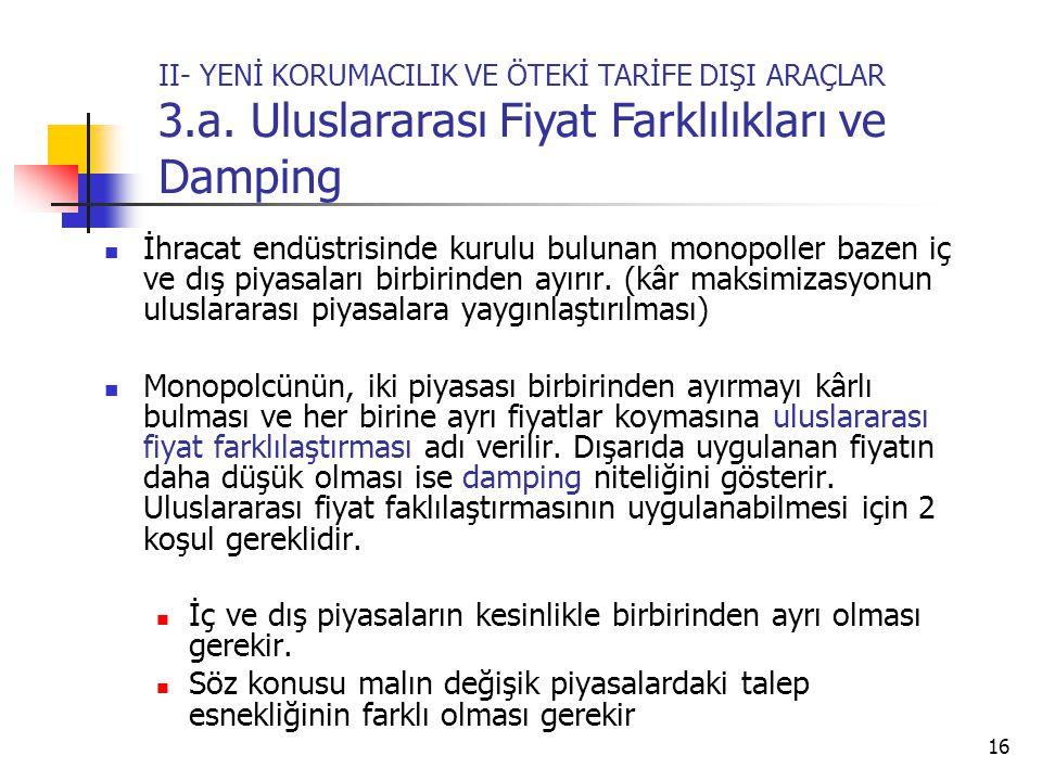 16 II- YENİ KORUMACILIK VE ÖTEKİ TARİFE DIŞI ARAÇLAR 3.a.