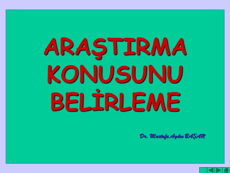 1 ARAŞTIRMAKONUSUNUBELİRLEME Dr. Mustafa Aydın BA Ş AR Dr. Mustafa Aydın BA Ş AR