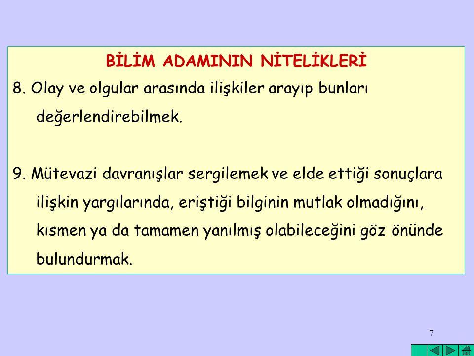 7 BİLİM ADAMININ NİTELİKLERİ 8.
