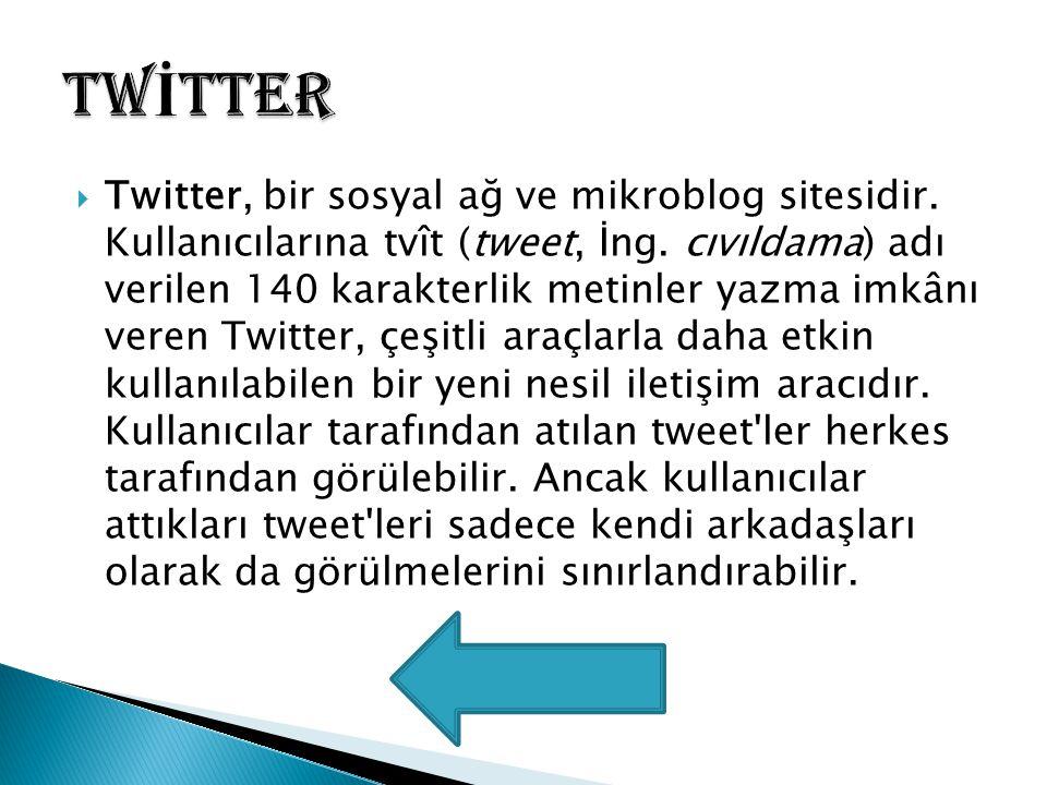  Twitter, bir sosyal ağ ve mikroblog sitesidir. Kullanıcılarına tvît (tweet, İng. cıvıldama) adı verilen 140 karakterlik metinler yazma imkânı veren