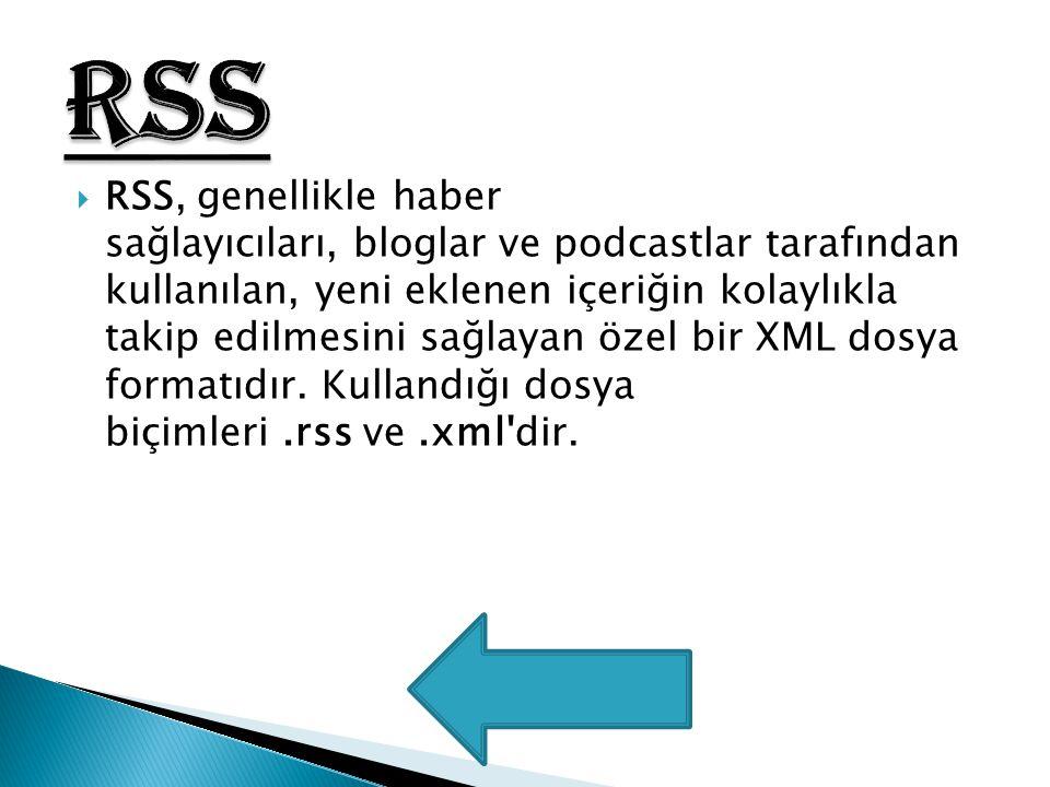  RSS, genellikle haber sağlayıcıları, bloglar ve podcastlar tarafından kullanılan, yeni eklenen içeriğin kolaylıkla takip edilmesini sağlayan özel bi