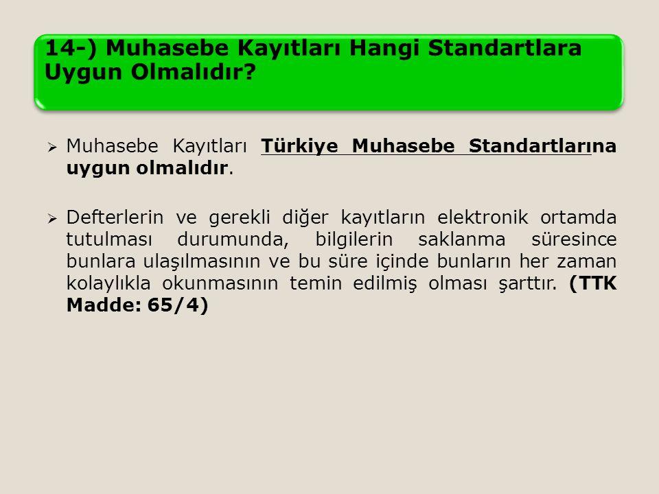 14-) Muhasebe Kayıtları Hangi Standartlara Uygun Olmalıdır.