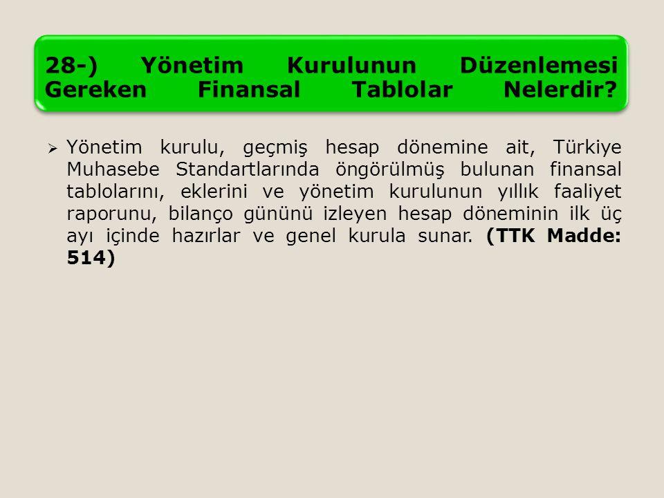 28-) Yönetim Kurulunun Düzenlemesi Gereken Finansal Tablolar Nelerdir.