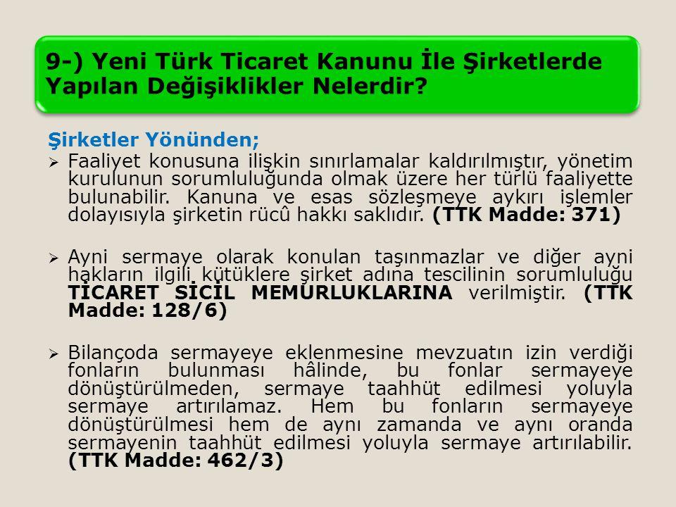 9-) Yeni Türk Ticaret Kanunu İle Şirketlerde Yapılan Değişiklikler Nelerdir.